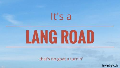 It's a lang road…